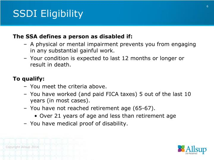 The SSA defines a person as disabled if: