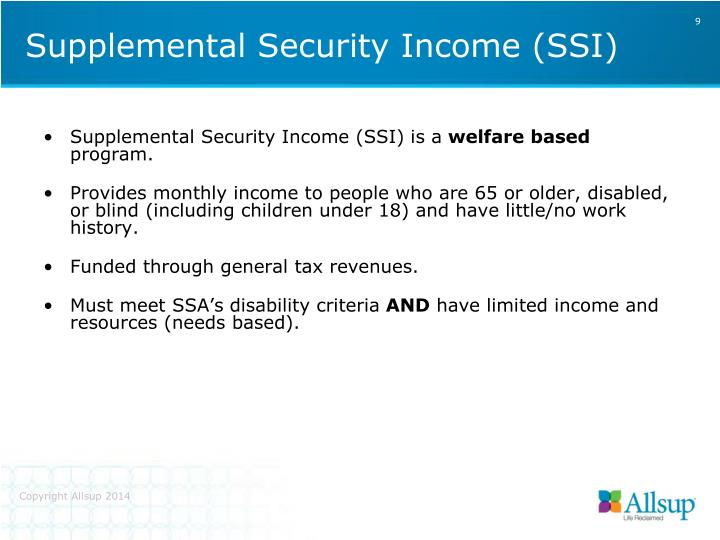 Supplemental Security Income (SSI) is a