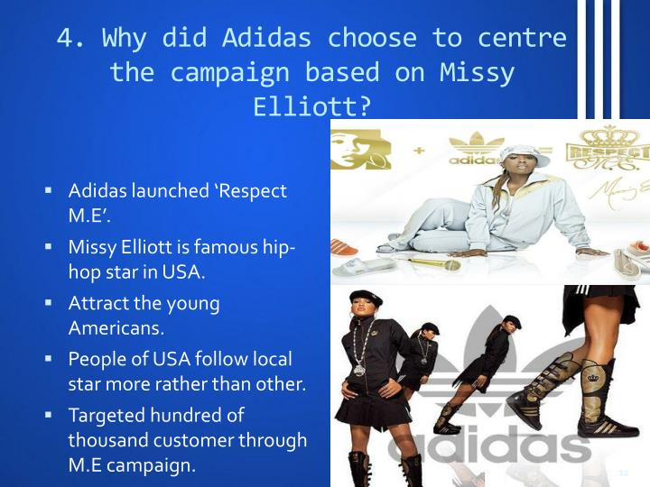 4. Why did Adidas choose to centre the campaign based on Missy Elliott?