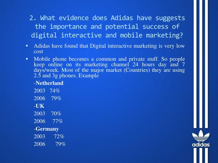2. What evidence does Adidas have suggests the importance and potential success of digital interactive and mobile marketing?