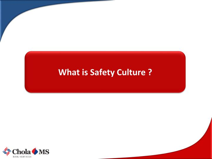 What is Safety Culture ?