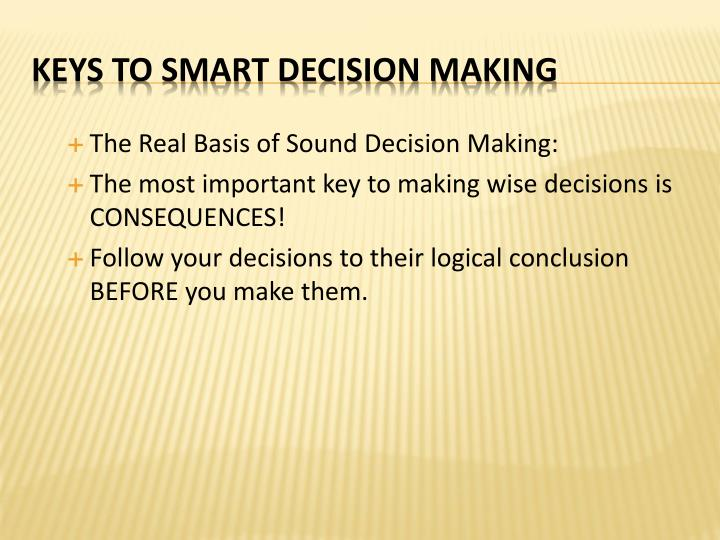 The Real Basis of Sound Decision Making: