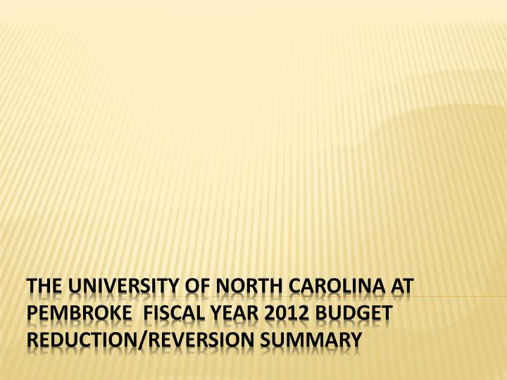 The university of north carolina at pembroke fiscal year 2012 budget reduction reversion summary
