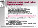 make every word count twice fight for brevity