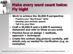 make every word count twice fly high