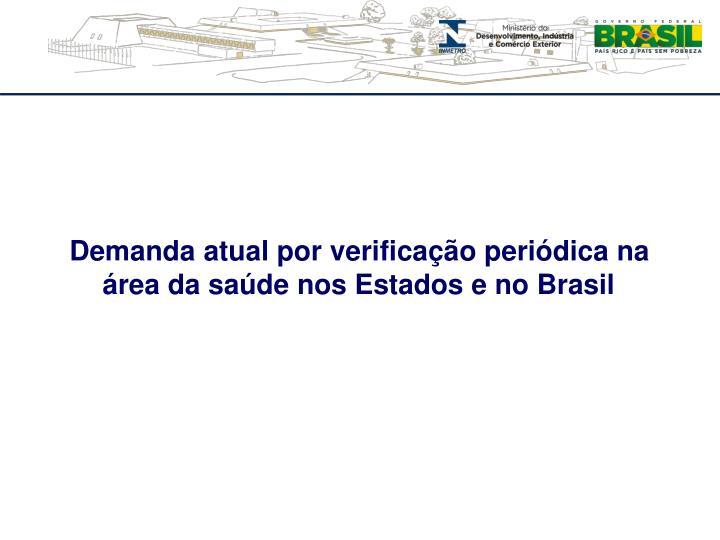 Demanda atual por verificação periódica na área da saúde nos Estados e no Brasil