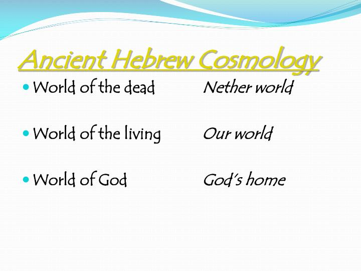 Ancient Hebrew Cosmology
