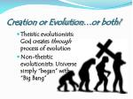 creation or evolution or both