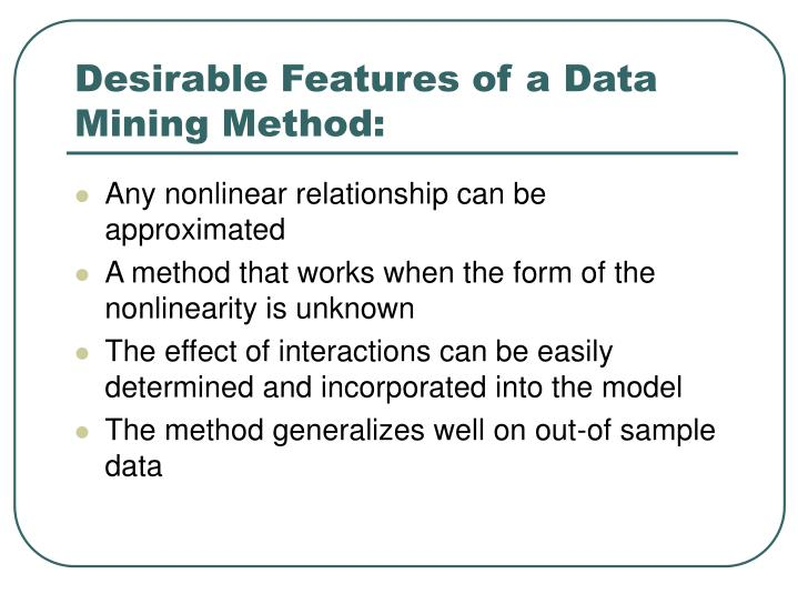 Desirable Features of a Data Mining Method: