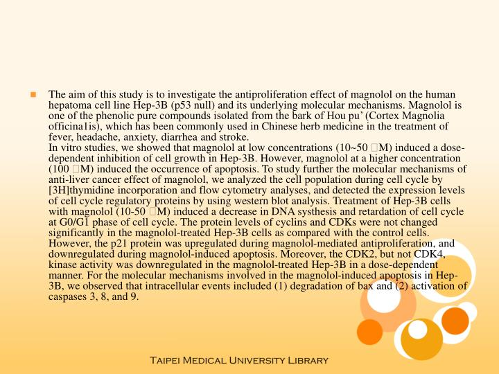 The aim of this study is to investigate the antiproliferation effect of magnolol on the human hepato...