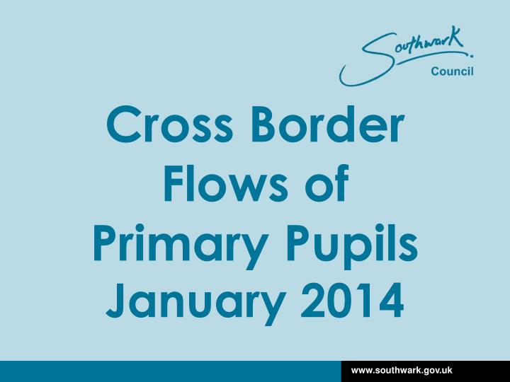Cross border flows of primary pupils january 2014