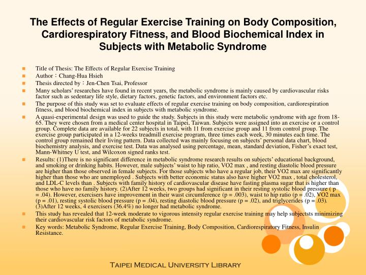 The Effects of Regular Exercise Training on Body Composition, Cardiorespiratory Fitness, and Blood B...