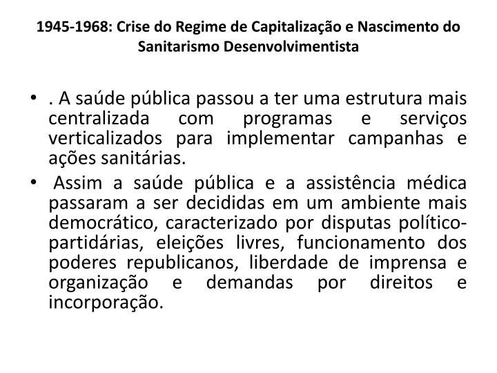 1945-1968: Crise do Regime de Capitalizao e Nascimento do Sanitarismo Desenvolvimentista