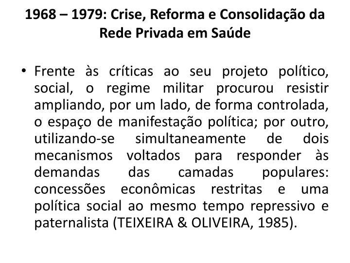 1968  1979: Crise, Reforma e Consolidao da Rede Privada em Sade
