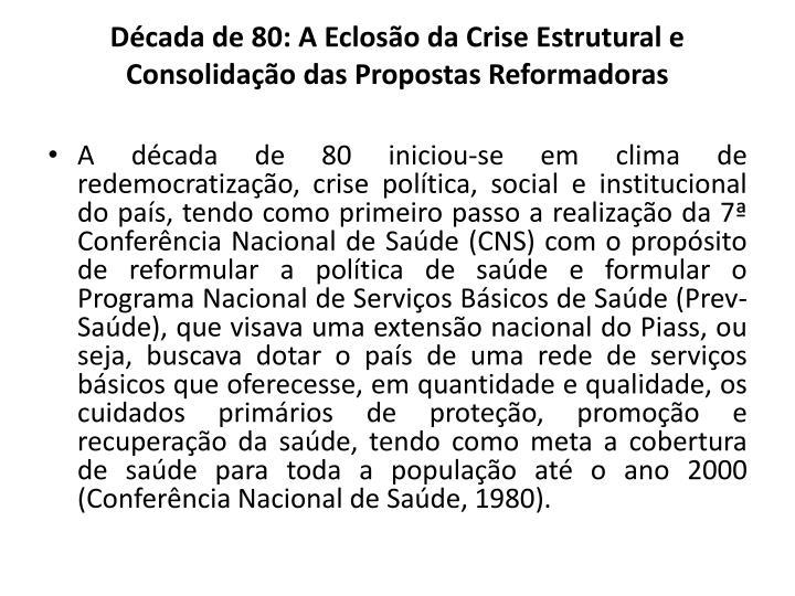 Dcada de 80: A Ecloso da Crise Estrutural e Consolidao das Propostas Reformadoras