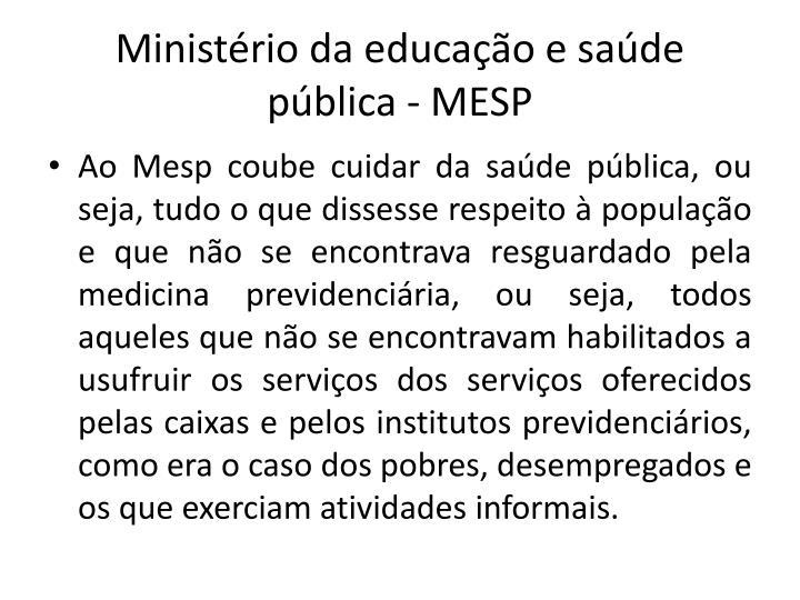 Ministrio da educao e sade pblica - MESP