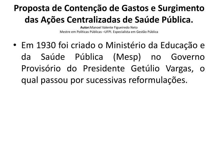 Proposta de Conteno de Gastos e Surgimento das Aes Centralizadas de Sade Pblica.