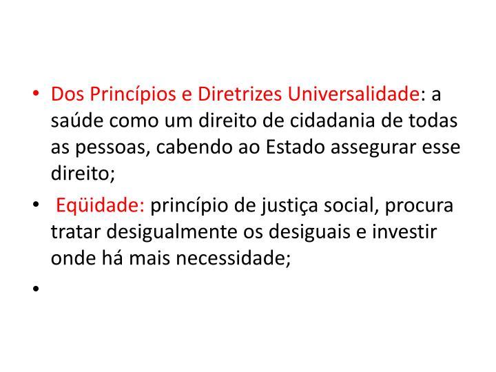 Dos Princpios e Diretrizes Universalidade
