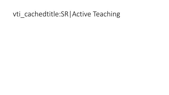 vti_cachedtitle:SR|Active Teaching