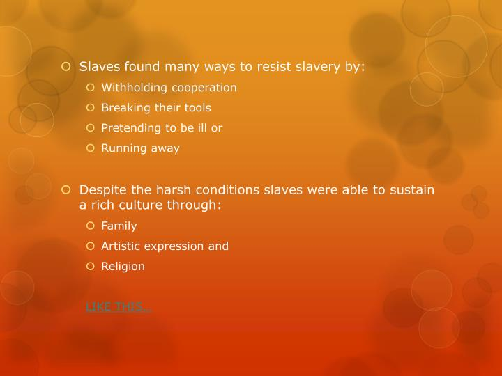 Slaves found many ways to resist slavery by:
