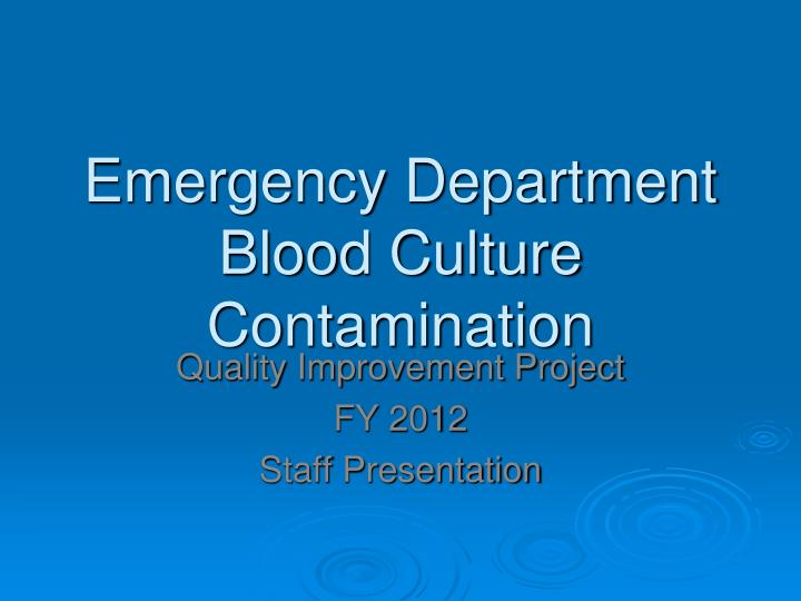 Emergency department blood culture contamination