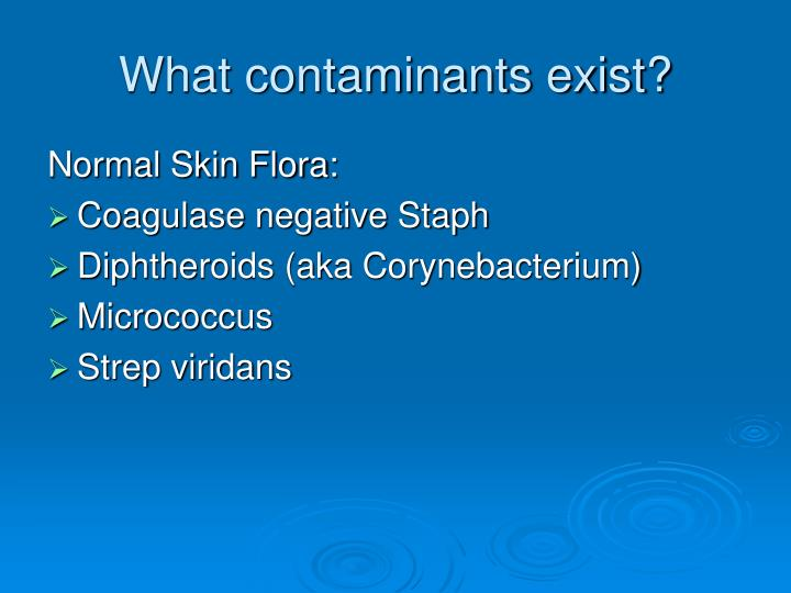 What contaminants exist?