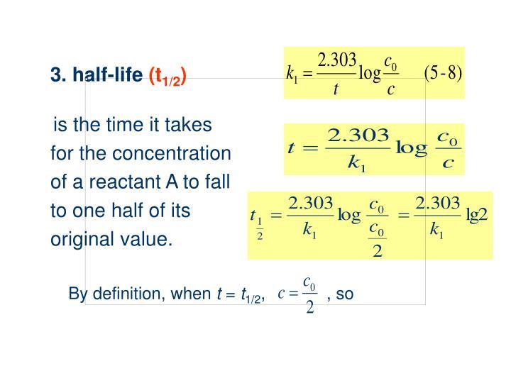 3. half-life