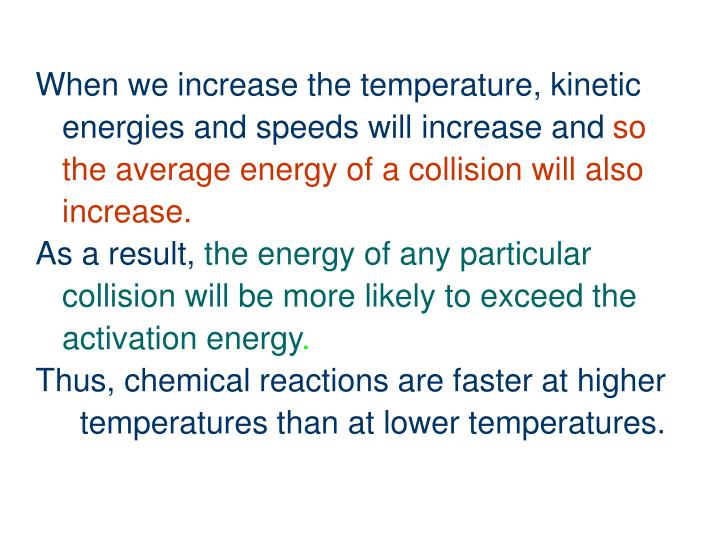 When we increase the temperature, kinetic