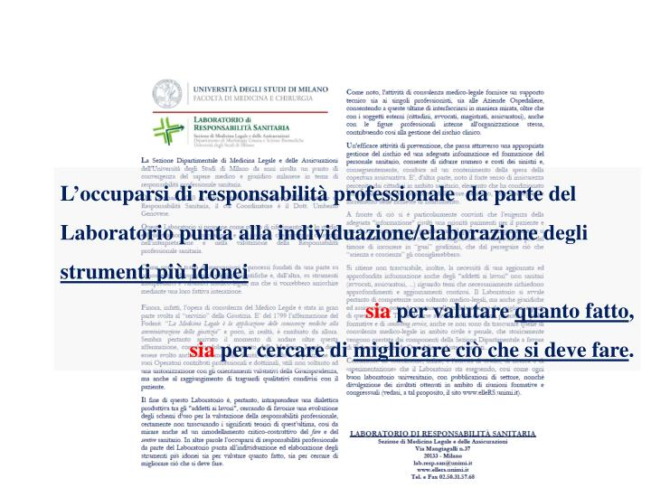 Loccuparsi di responsabilit professionale  da parte del Laboratorio punta alla individuazione/elaborazione degli