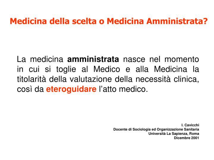 Medicina della scelta o Medicina Amministrata?