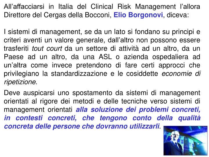Allaffacciarsi in Italia del Clinical Risk Management lallora Direttore del Cergas della Bocconi,