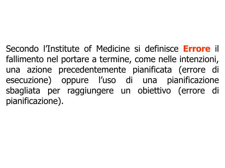 Secondo lInstitute of Medicine si definisce