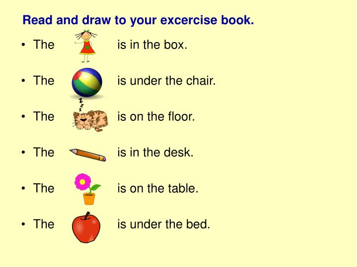 Read and draw to your excercise book.
