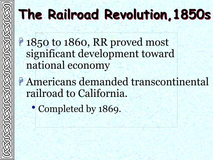 The Railroad Revolution,1850s