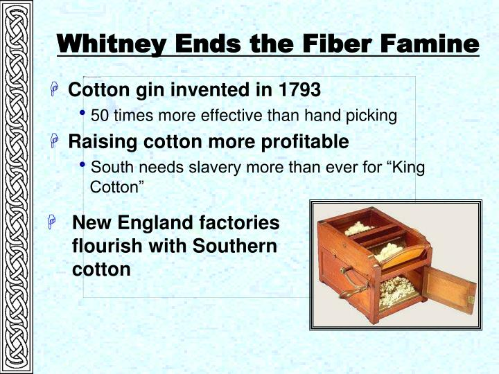 Cotton gin invented in 1793