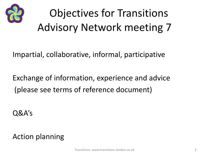 Objectives for transitions advisory network meeting 7