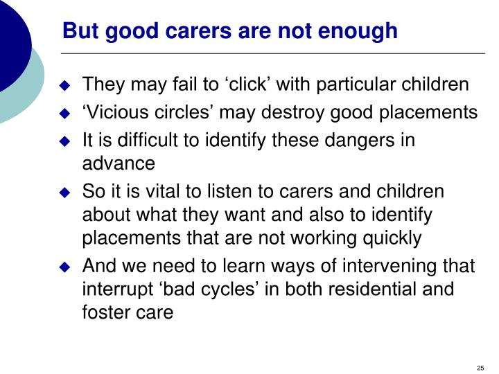 But good carers are not enough