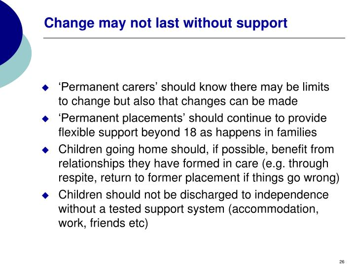 Change may not last without support