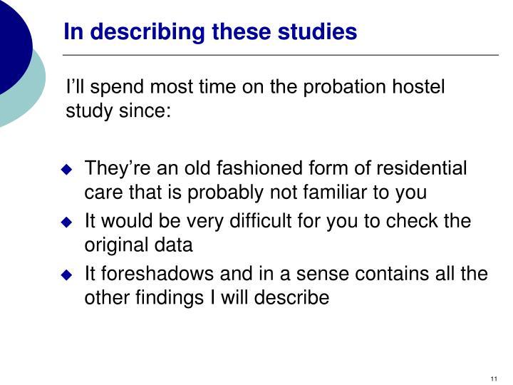 In describing these studies