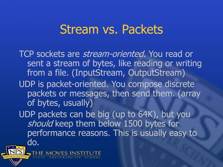Stream vs. Packets