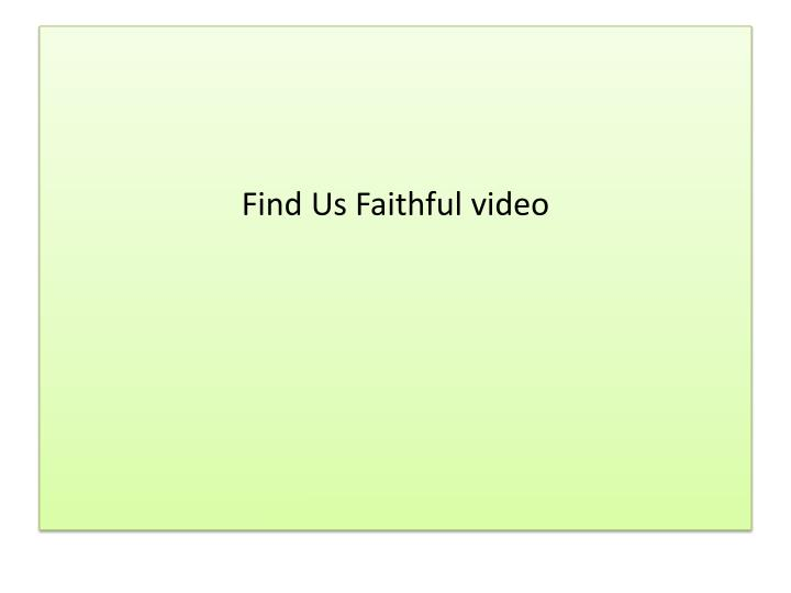 Find Us Faithful video