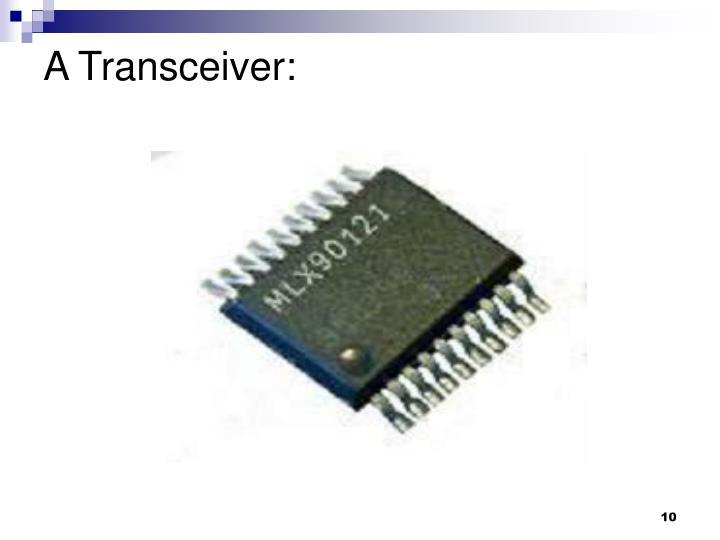 A Transceiver:
