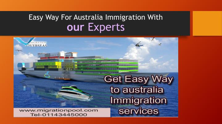 Easy Way For Australia Immigration With