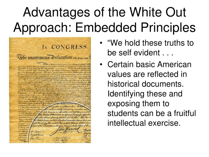 Advantages of the White Out Approach: Embedded Principles