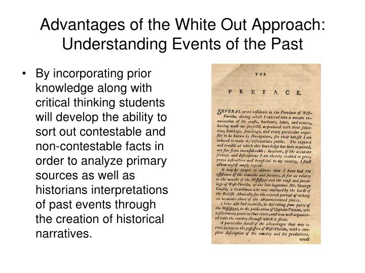 Advantages of the White Out Approach: Understanding Events of the Past