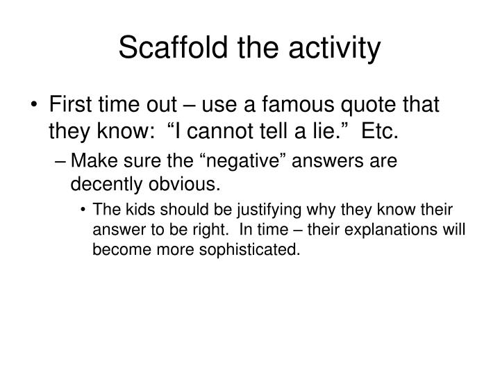 Scaffold the activity