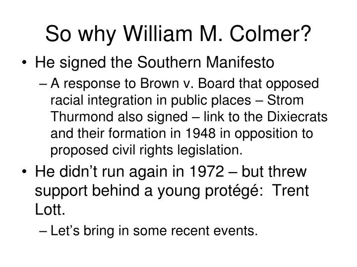 So why William M. Colmer?