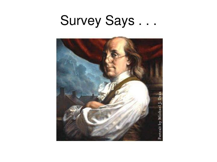 Survey Says . . .