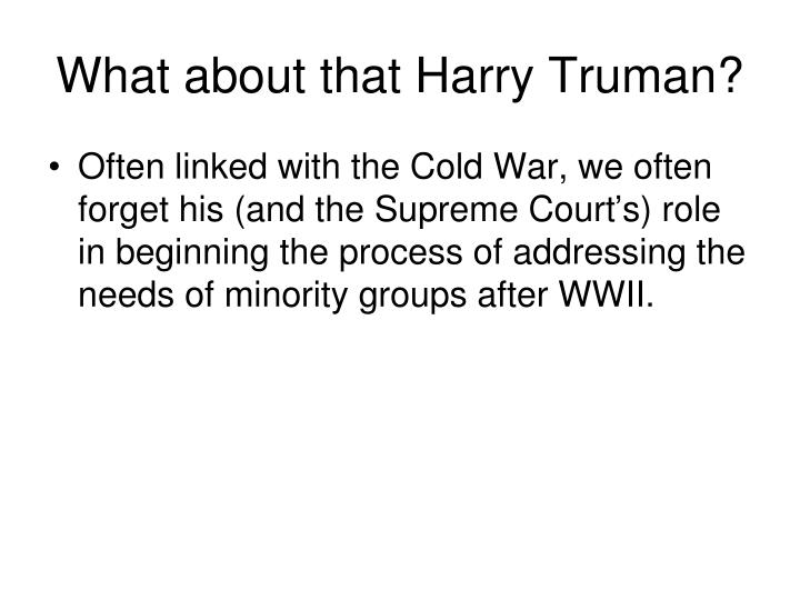 What about that Harry Truman?