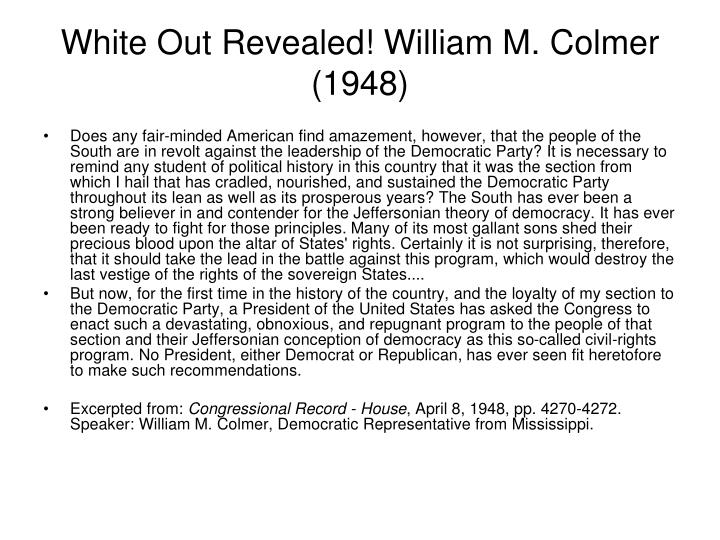 White Out Revealed! William M. Colmer (1948)